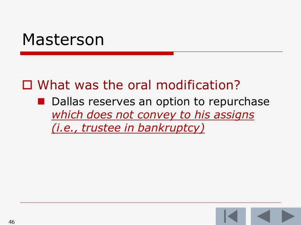 Masterson  What was the oral modification.