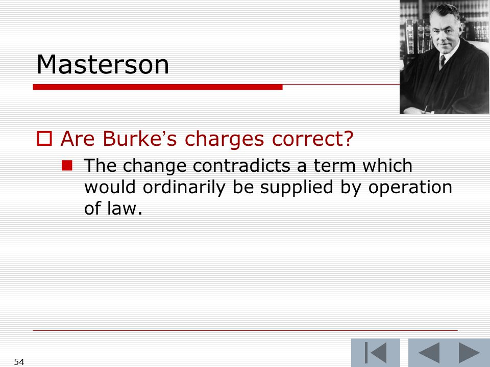 Masterson  Are Burke's charges correct.