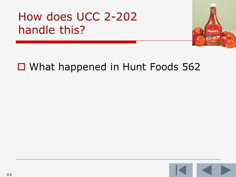 How does UCC 2-202 handle this  What happened in Hunt Foods 562 64