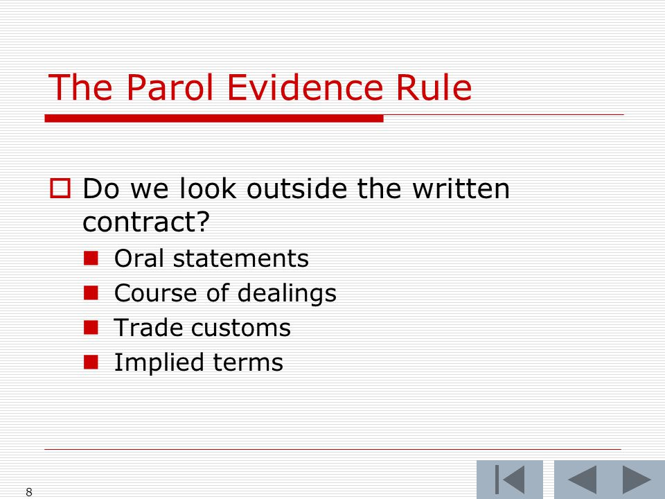 The Parol Evidence Rule  Do we look outside the written contract.