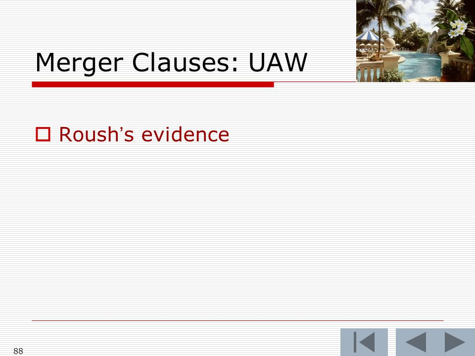 Merger Clauses: UAW  Roush's evidence 88
