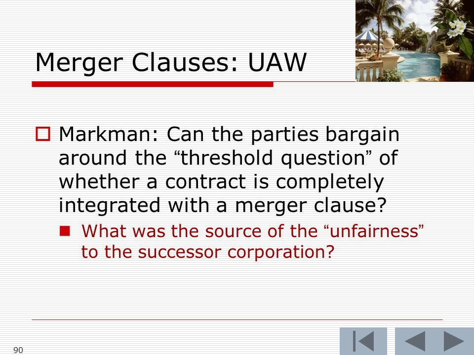 """Merger Clauses: UAW  Markman: Can the parties bargain around the """"threshold question"""" of whether a contract is completely integrated with a merger cl"""