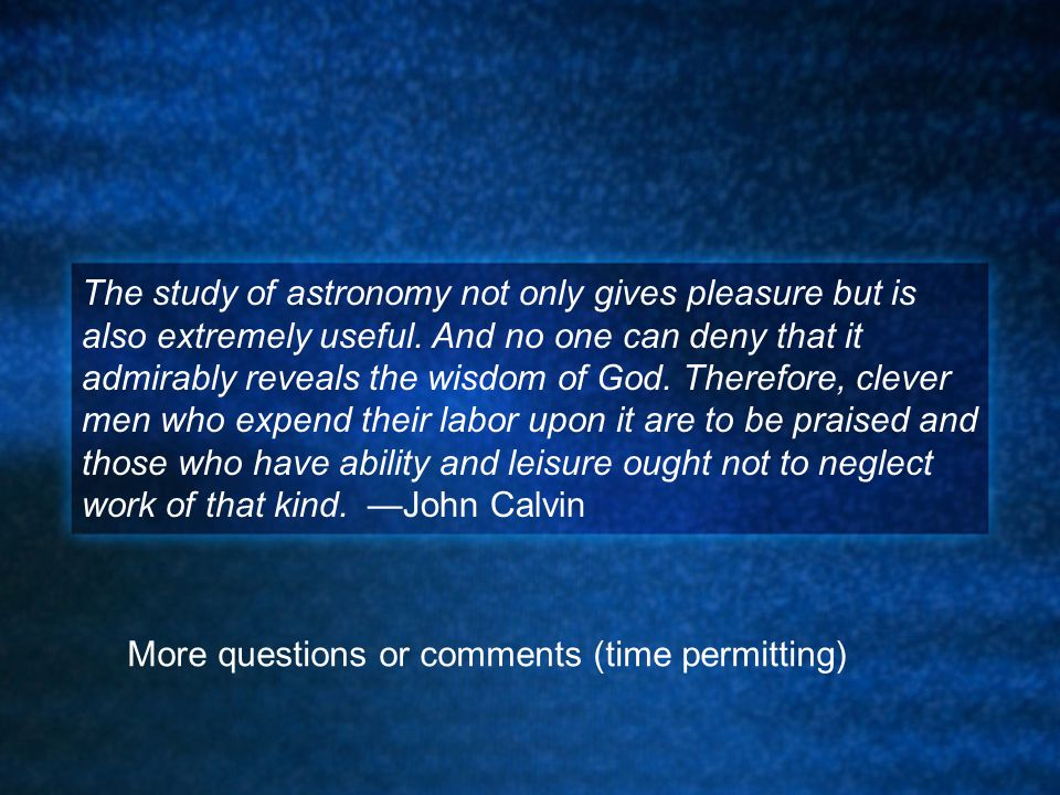 The study of astronomy not only gives pleasure but is also extremely useful.