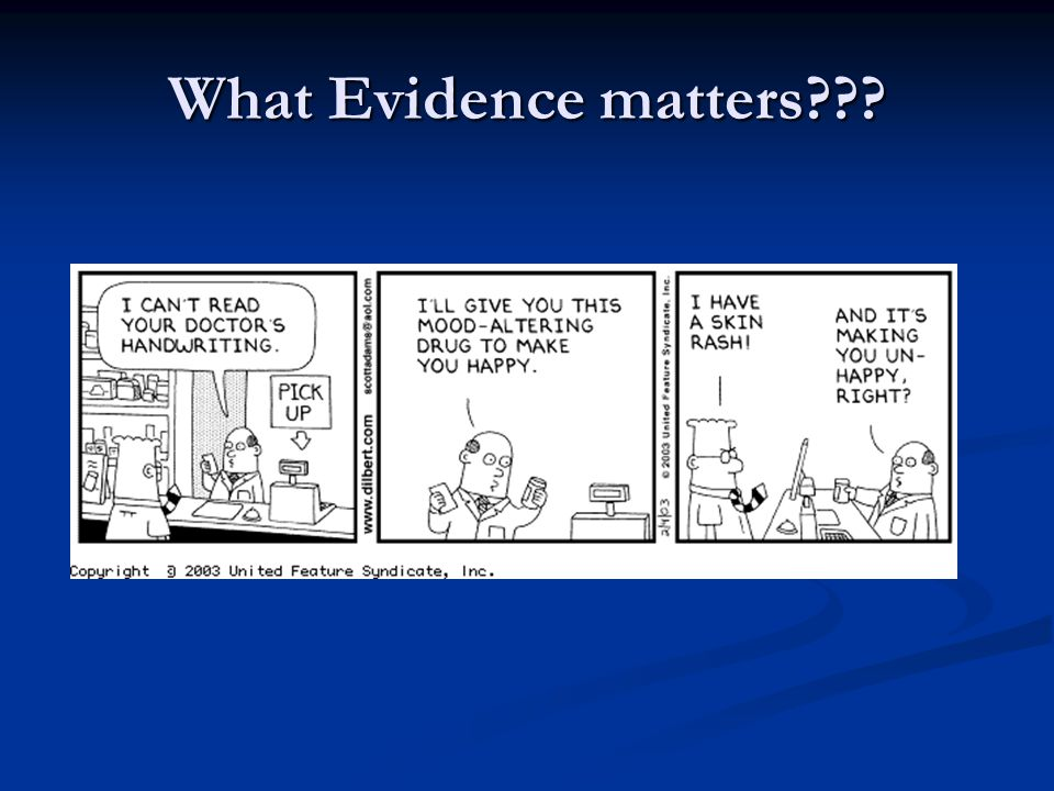 What Evidence matters???