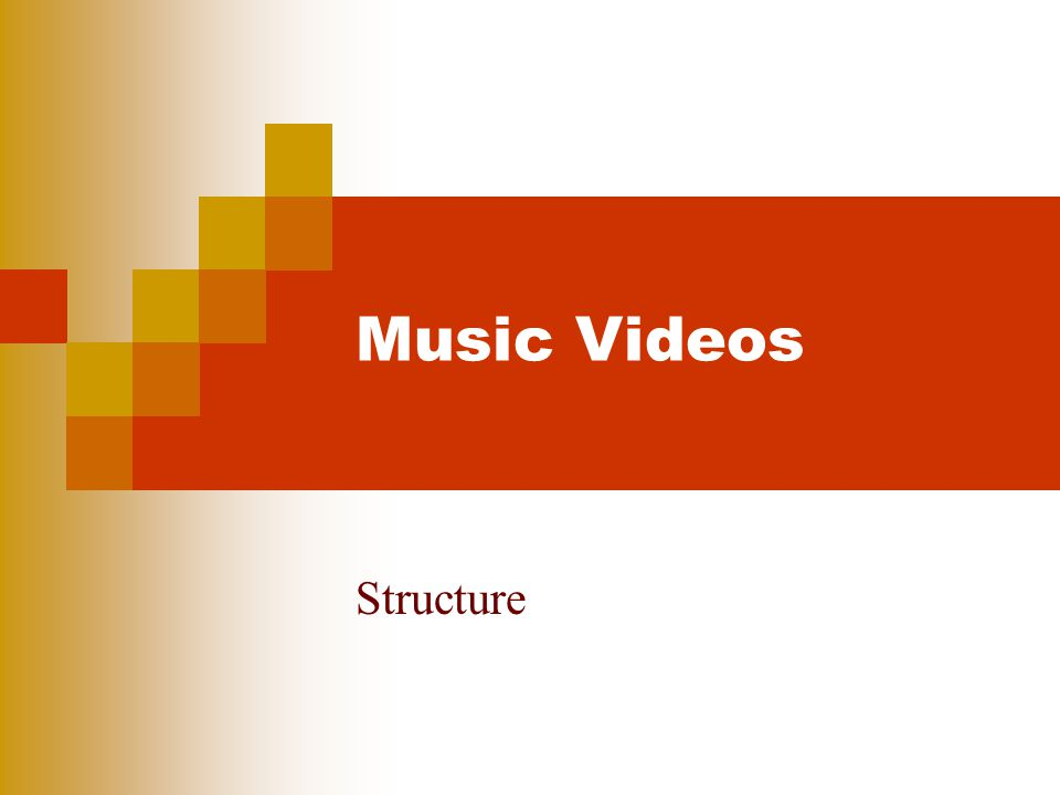 Music Videos Structure
