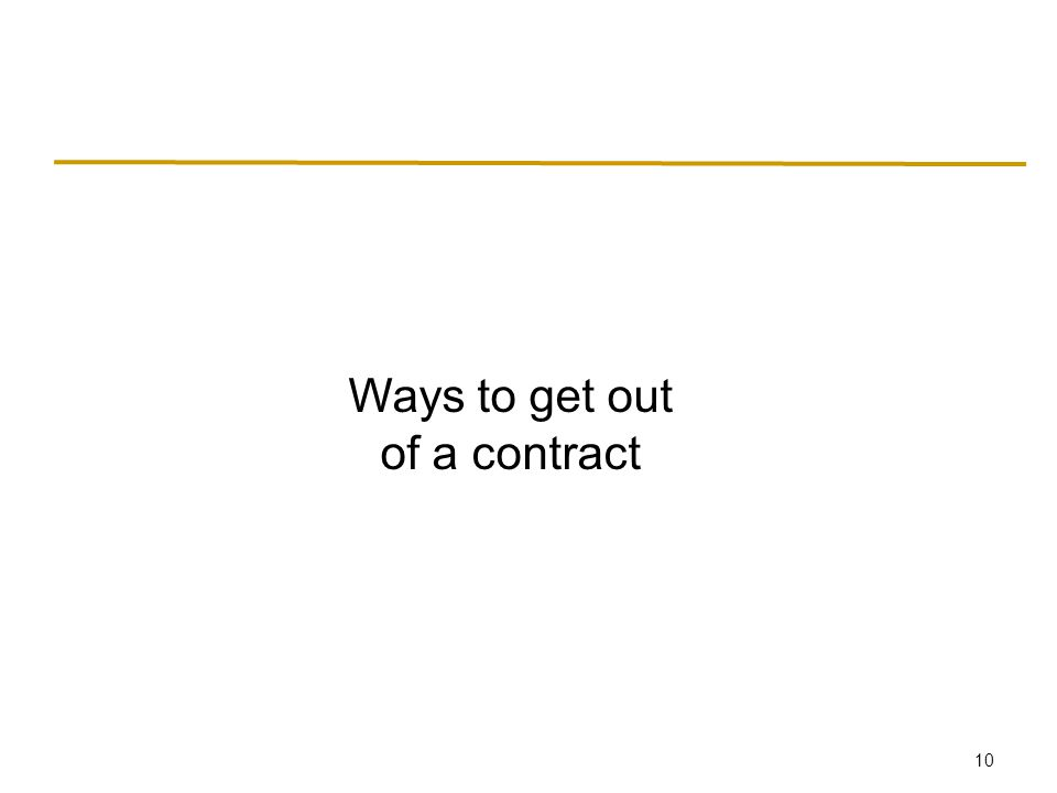 10 Ways to get out of a contract