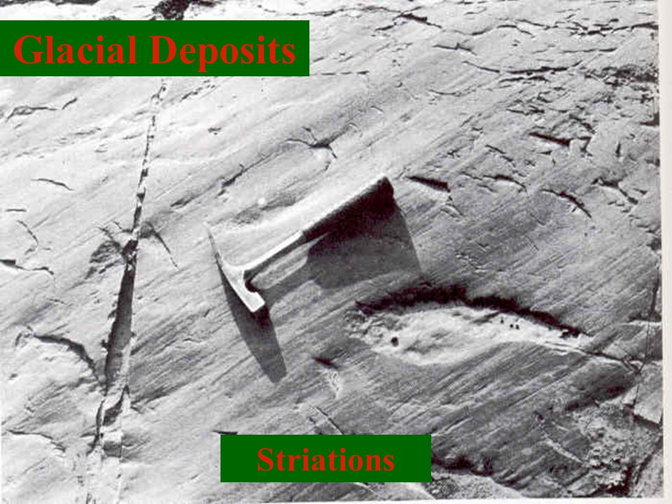 Glaciated Areas Glacial Deposits Striations