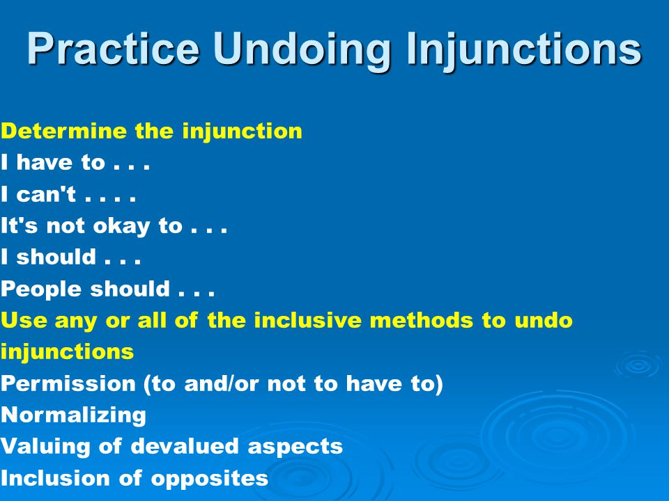 Practice Undoing Injunctions Determine the injunction I have to...
