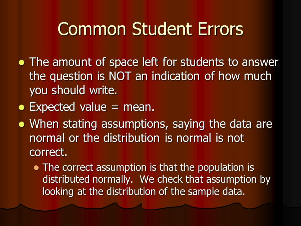 Common Student Errors The amount of space left for students to answer the question is NOT an indication of how much you should write.