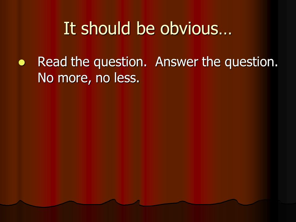 It should be obvious… Read the question. Answer the question.
