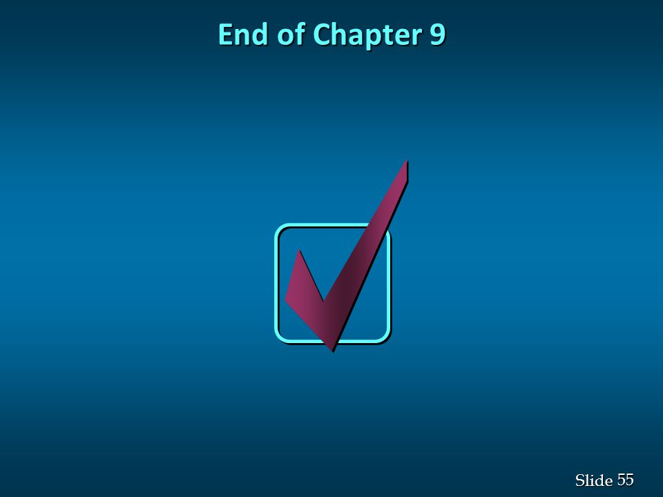 55 Slide End of Chapter 9