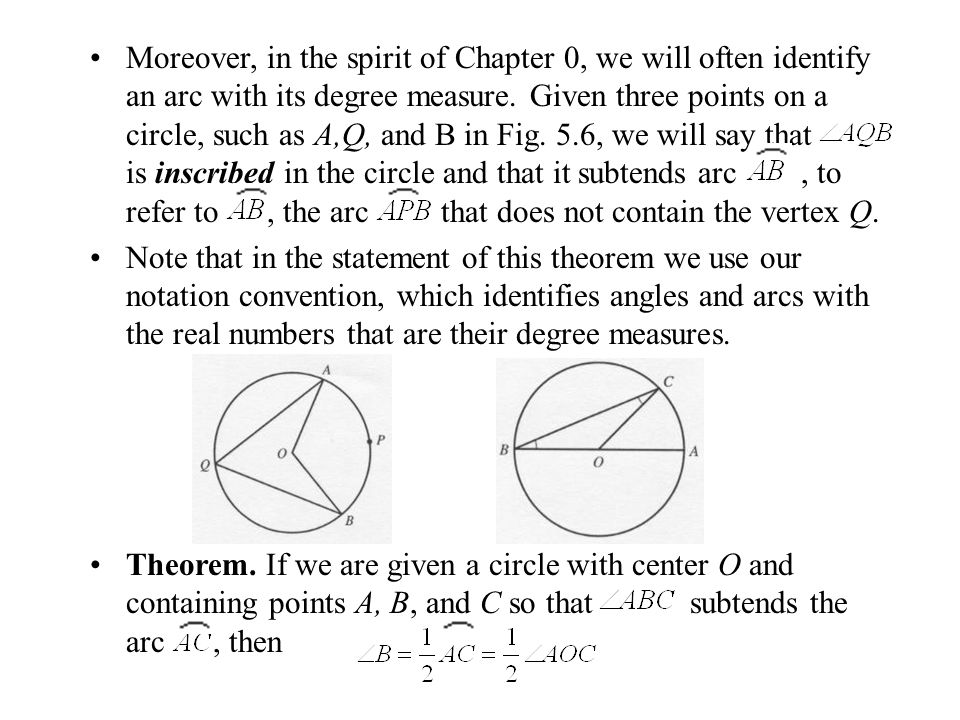 Moreover, in the spirit of Chapter 0, we will often identify an arc with its degree measure. Given three points on a circle, such as A,Q, and B in Fig