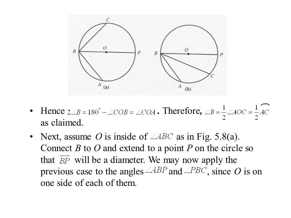Hence. Therefore, as claimed. Next, assume O is inside of as in Fig. 5.8(a). Connect B to O and extend to a point P on the circle so that will be a di