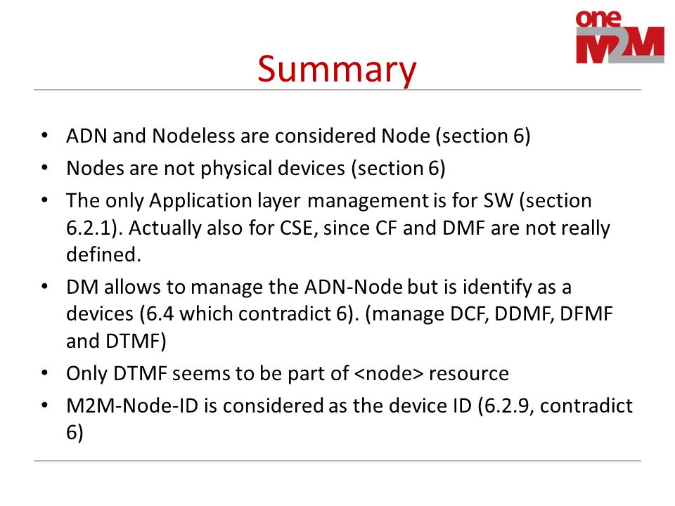 Summary ADN and Nodeless are considered Node (section 6) Nodes are not physical devices (section 6) The only Application layer management is for SW (section 6.2.1).