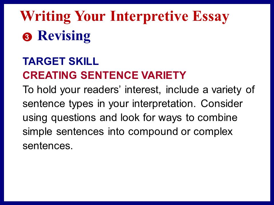 Writing Your Interpretive Essay 2 Drafting In the main body of your essay, offer supporting evidence for your interpretation in the form of details and quotations from the work.