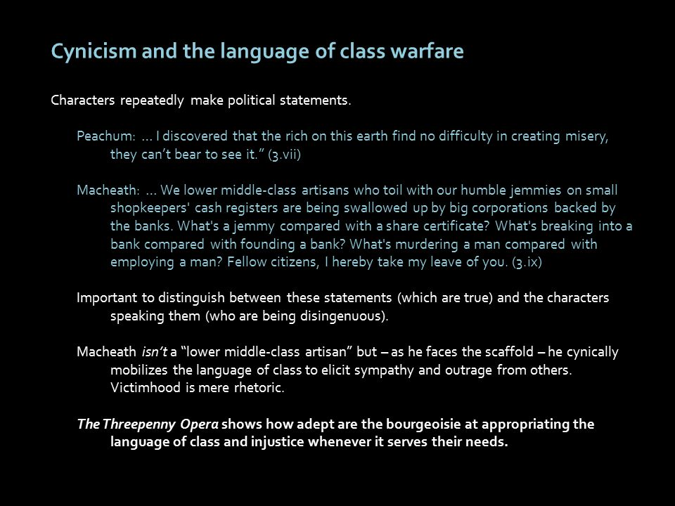 Cynicism and the language of class warfare Characters repeatedly make political statements.