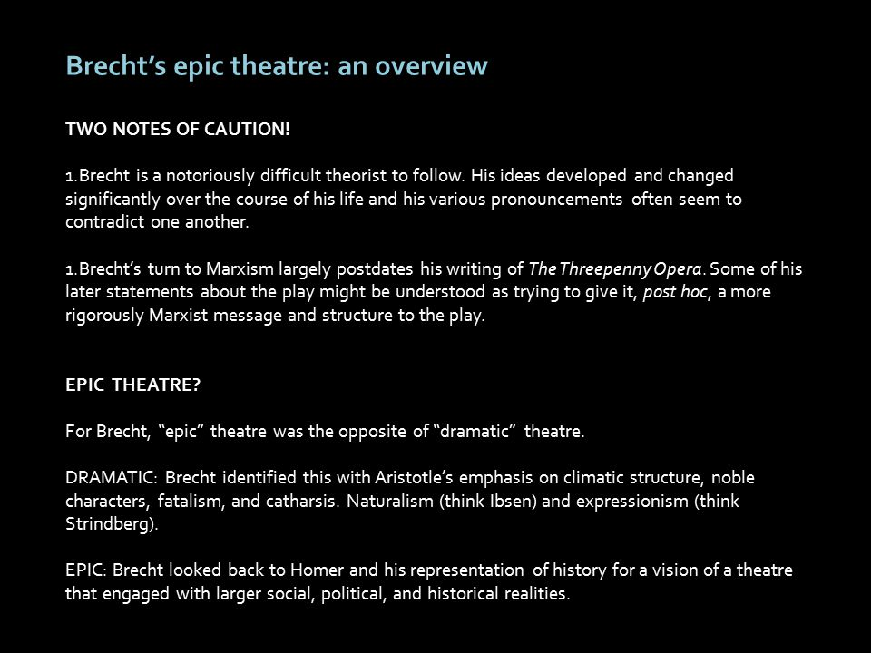 Brecht's epic theatre: an overview TWO NOTES OF CAUTION.