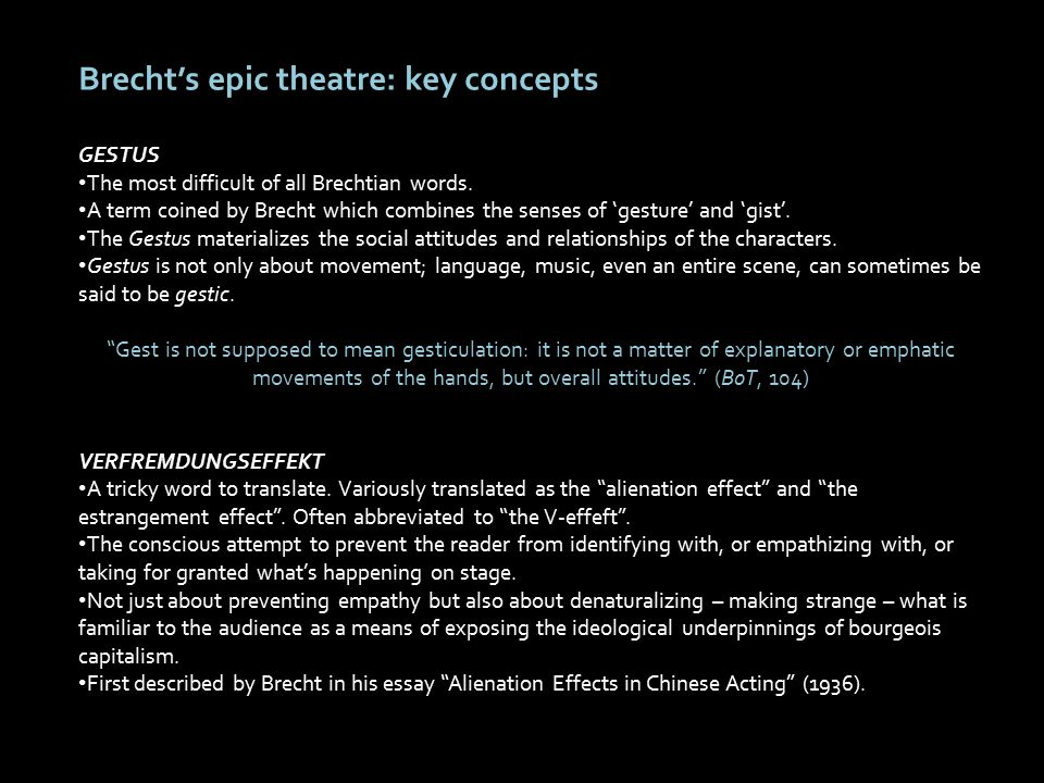 Brecht's epic theatre: key concepts GESTUS The most difficult of all Brechtian words.