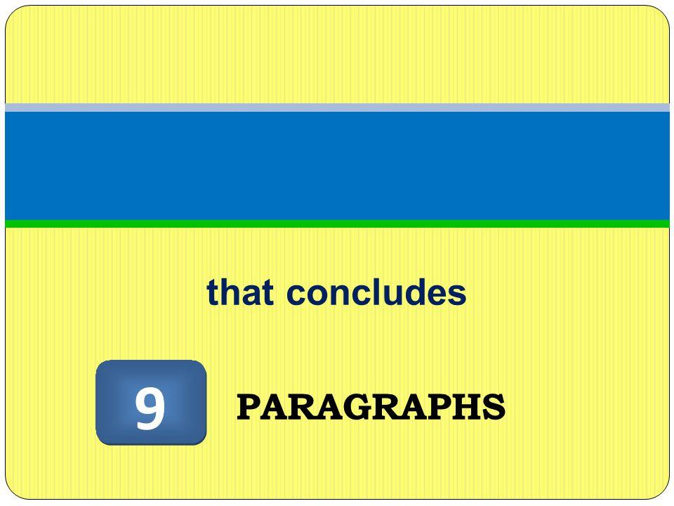 that concludes PARAGRAPHS 9 9