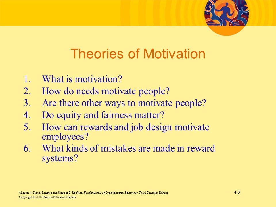 Chapter 4, Nancy Langton and Stephen P. Robbins, Fundamentals of Organizational Behaviour, Third Canadian Edition 4-3 Copyright © 2007 Pearson Educati