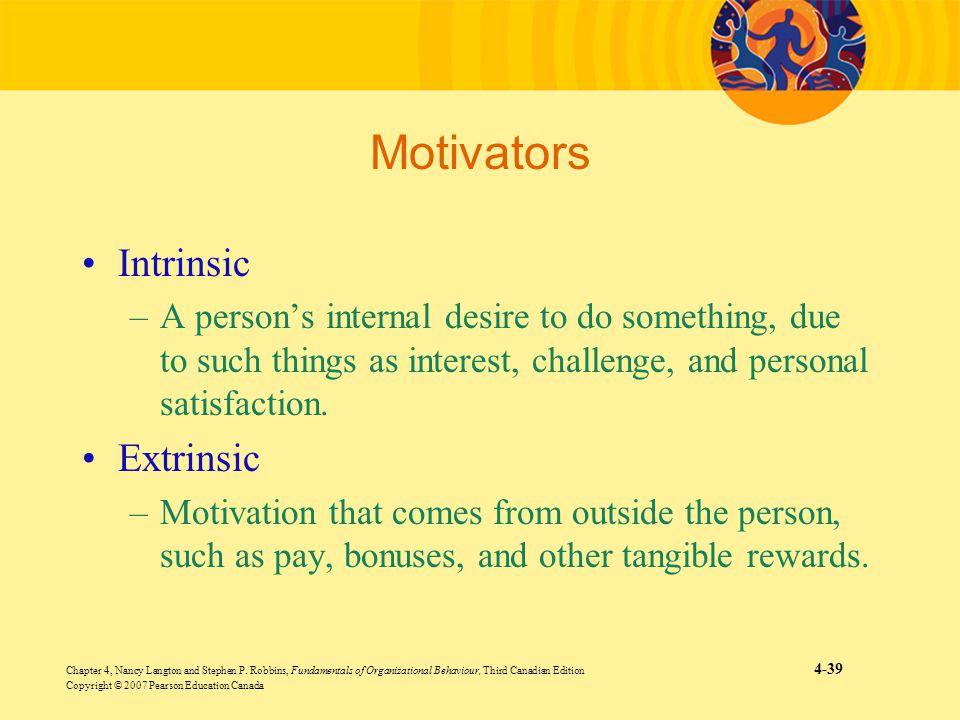 Chapter 4, Nancy Langton and Stephen P. Robbins, Fundamentals of Organizational Behaviour, Third Canadian Edition 4-39 Copyright © 2007 Pearson Educat
