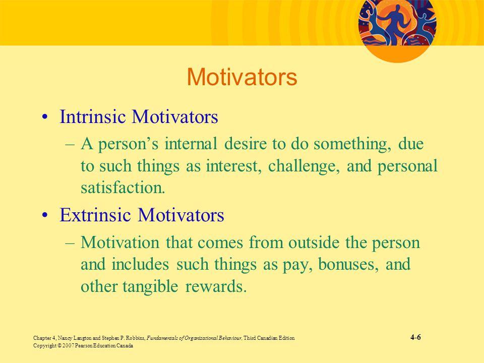 Chapter 4, Nancy Langton and Stephen P. Robbins, Fundamentals of Organizational Behaviour, Third Canadian Edition 4-6 Copyright © 2007 Pearson Educati