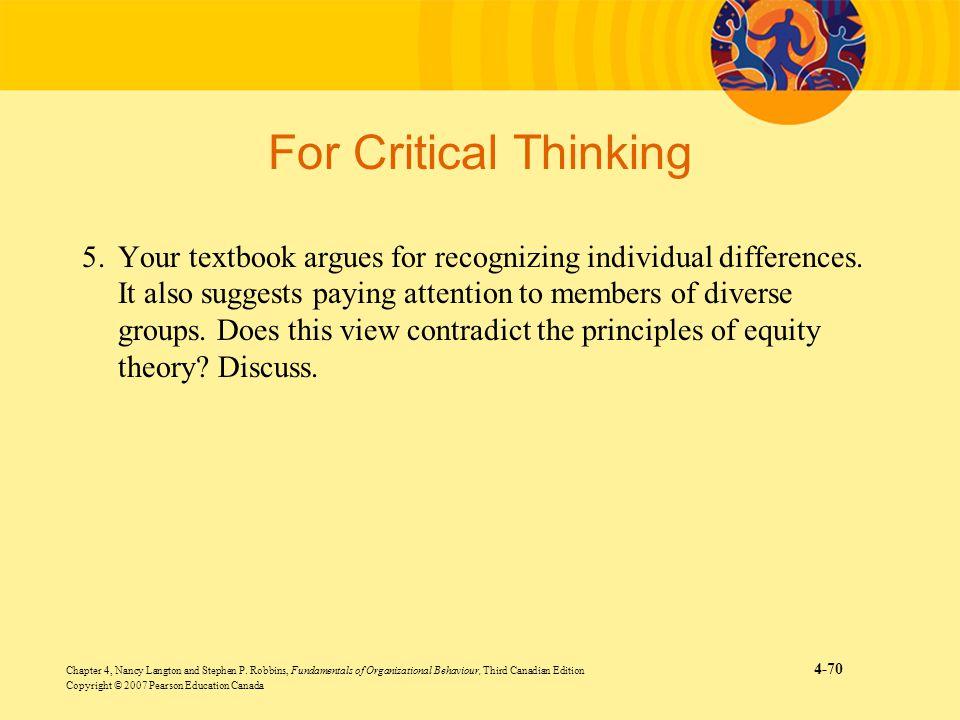 Chapter 4, Nancy Langton and Stephen P. Robbins, Fundamentals of Organizational Behaviour, Third Canadian Edition 4-70 Copyright © 2007 Pearson Educat
