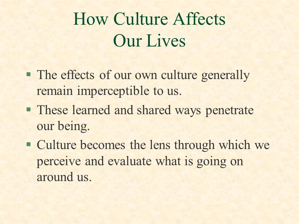 Cultural Orientations §Culture Shock - the disorientation that people experience when they come into contact with a different culture.