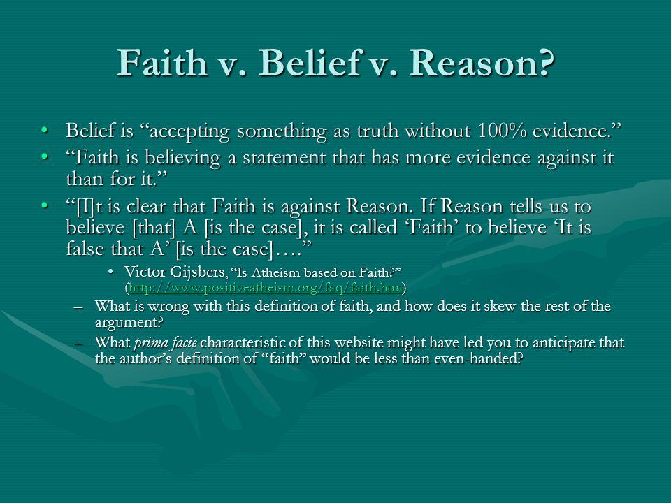 Faith v. Belief v. Reason.