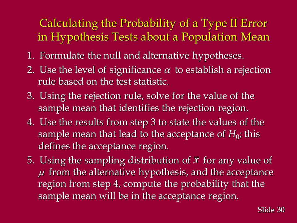 30 Slide Calculating the Probability of a Type II Error in Hypothesis Tests about a Population Mean 1.