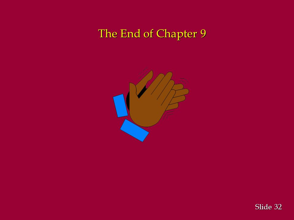 32 Slide The End of Chapter 9