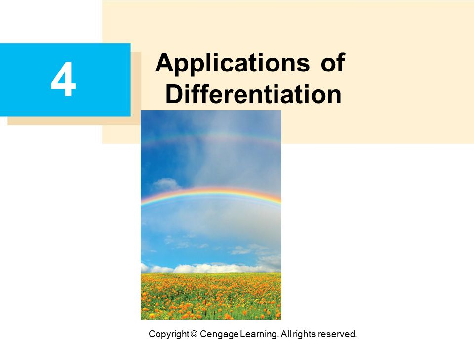 Copyright © Cengage Learning. All rights reserved. 4 Applications of Differentiation