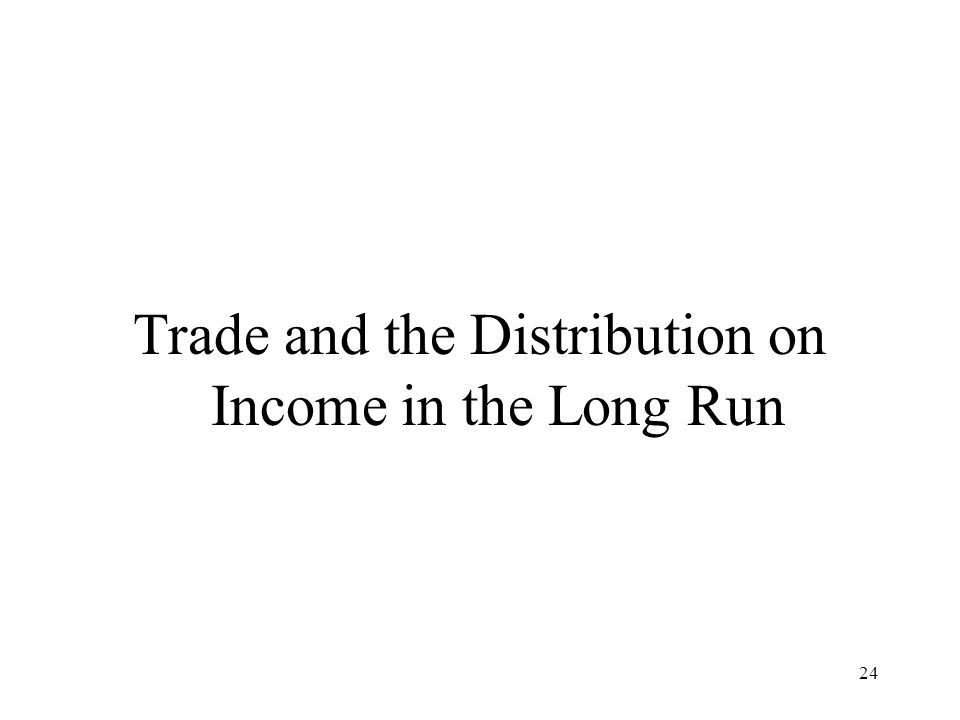 24 Trade and the Distribution on Income in the Long Run