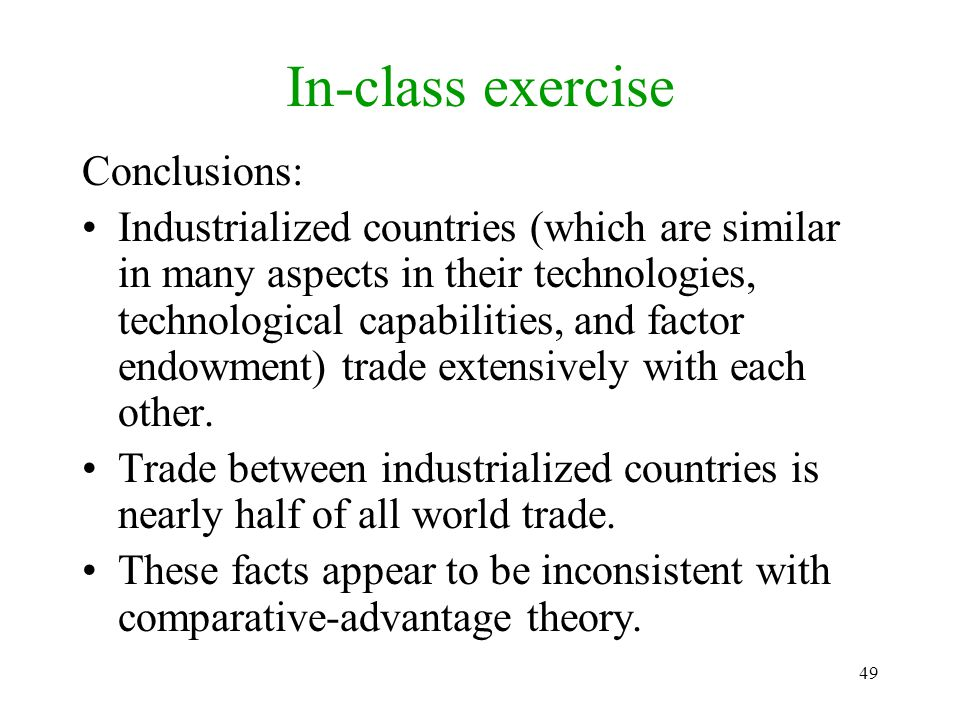 49 Conclusions: Industrialized countries (which are similar in many aspects in their technologies, technological capabilities, and factor endowment) t