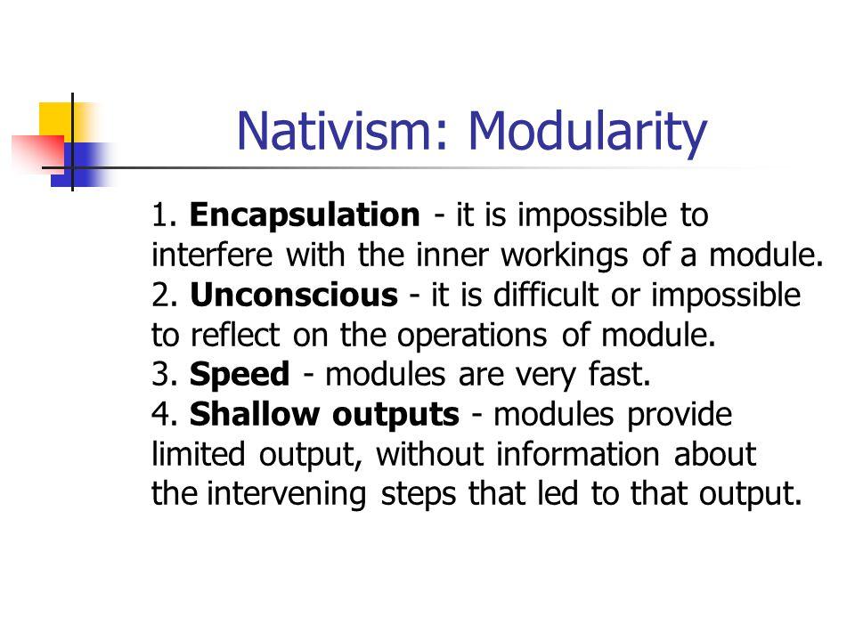 Nativism: Modularity 1.