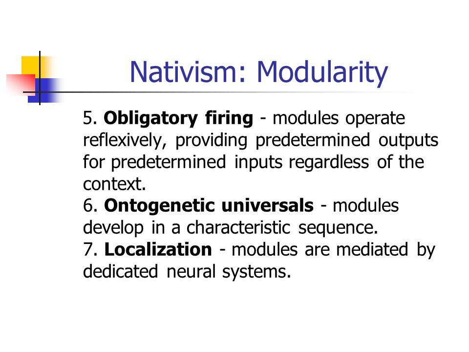 Nativism: Modularity 5.