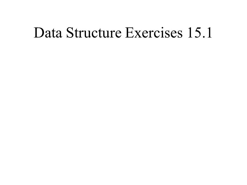 Data Structure Exercises 15.1