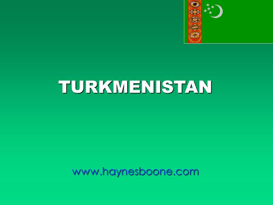TURKMENISTAN www.haynesboone.com