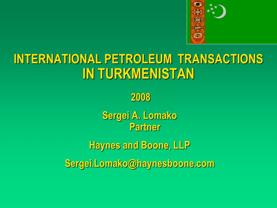 INTERNATIONAL PETROLEUM TRANSACTIONS IN TURKMENISTAN 2008 2008 Sergei A.