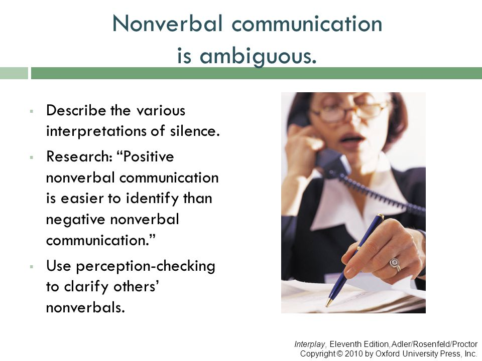 """Nonverbal communication is ambiguous.  Describe the various interpretations of silence.  Research: """"Positive nonverbal communication is easier to id"""