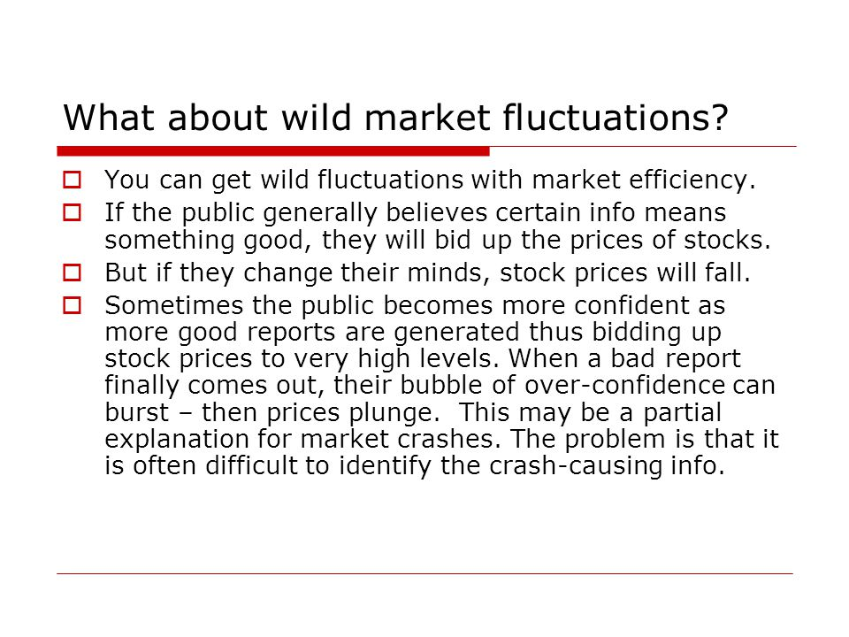 What about wild market fluctuations.  You can get wild fluctuations with market efficiency.