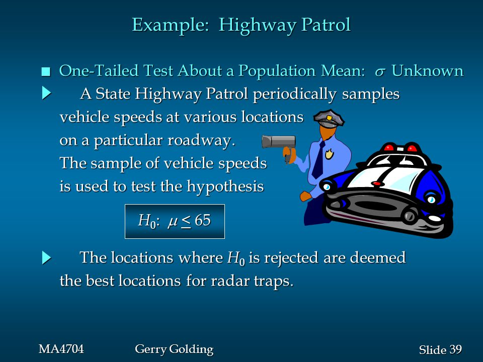 39 Slide MA4704Gerry Golding A State Highway Patrol periodically samples A State Highway Patrol periodically samples vehicle speeds at various locatio
