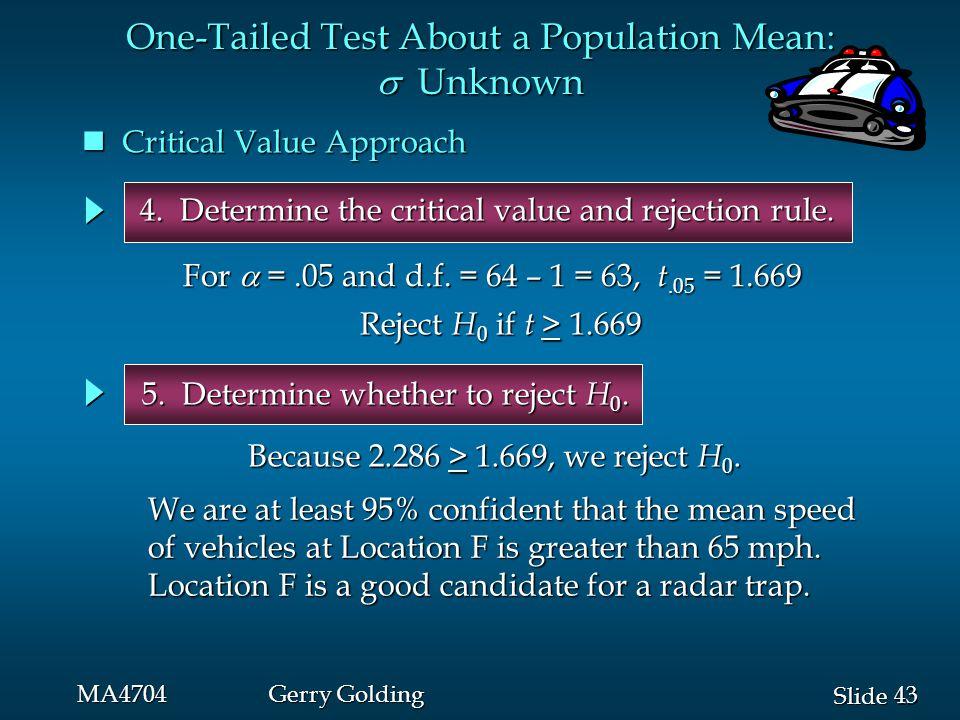 43 Slide MA4704Gerry Golding Critical Value Approach Critical Value Approach 5.