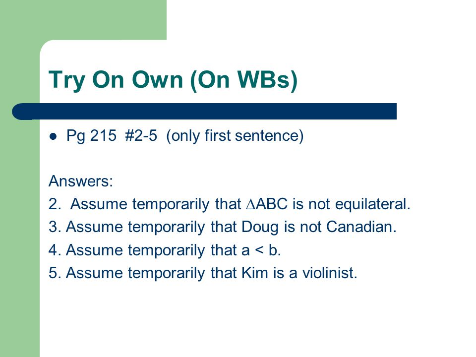Try On Own (On WBs) Pg 215 #2-5 (only first sentence) Answers: 2.