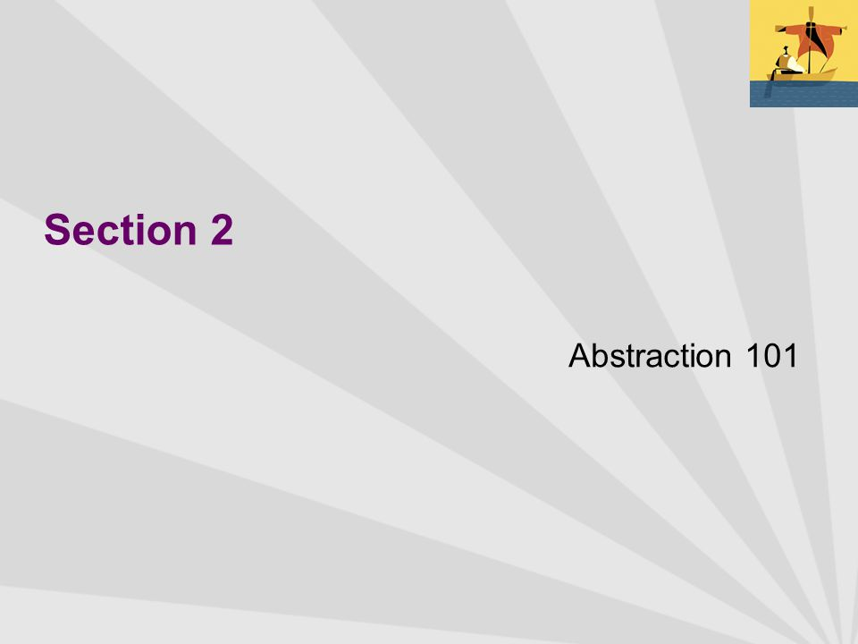 Section 2 Abstraction 101