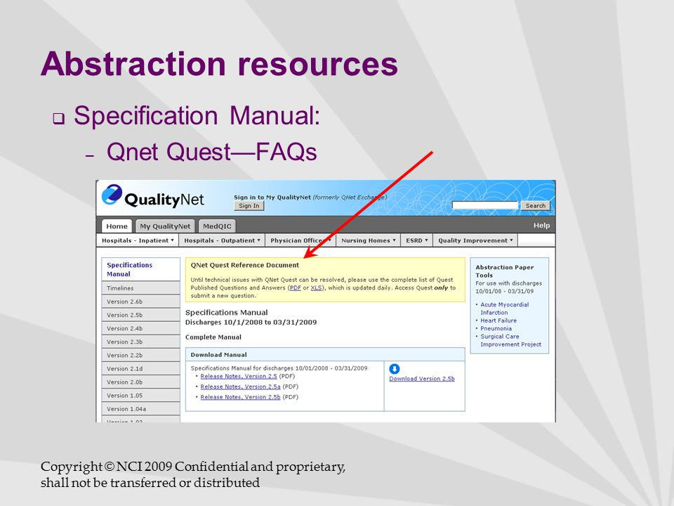 Abstraction resources  Specification Manual: – Qnet Quest—FAQs Copyright © NCI 2009 Confidential and proprietary, shall not be transferred or distributed