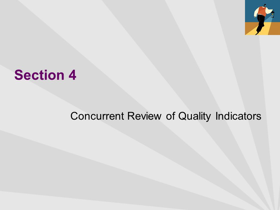 Section 4 Concurrent Review of Quality Indicators