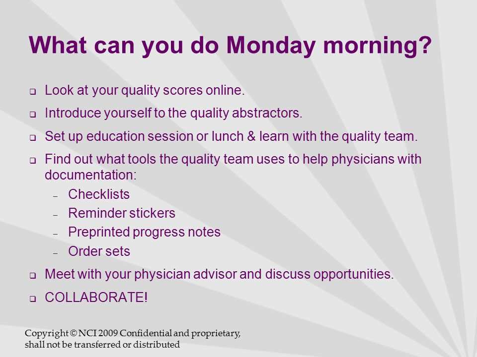 What can you do Monday morning.  Look at your quality scores online.