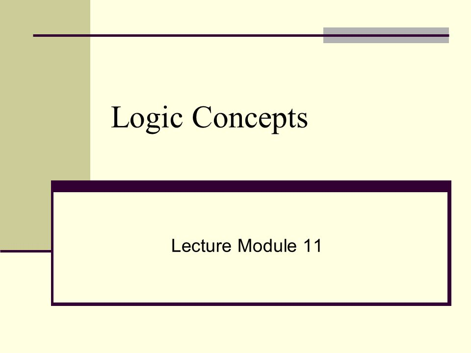 Objective  Logic Concepts  Equivalence Laws  Propositional Logic  Natural deduction method  Axiomatic System  Semantic Tableaux System  Resolution Refutation Method