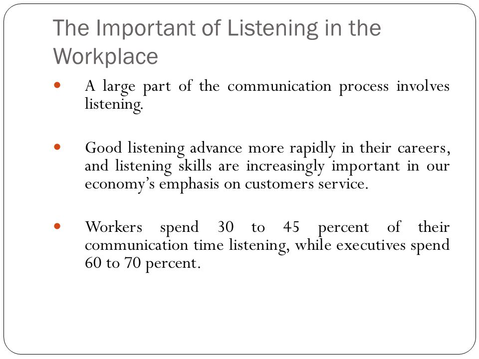 Poor Listening Habits Most of us listen at only 25 percent efficiency.